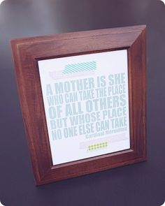 A Quote for Mom You Can Frame or Place on a Gift Bag for Mother's Day. Free Download in 5 Colors.