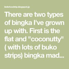 """There are two types of bingka I've grown up with. First is the flat and """"coconutty"""" ( with lots of buko strips) bingka made famous by t..."""