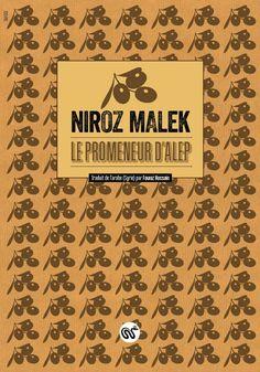 """A propos du 'Promeneur d'Alep', de Niroz Malek :  """"À l'heure où la ville blanche s'éteint sous les bombes, on se glisse dans l'ombre du Promeneur de Niroz Malek pour parcourir les rues d'Alep livrées aux fantômes"""" - par Karkade."""