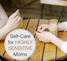Self-Care for Highly Sensitive Moms #introversion #INFJ #HSP
