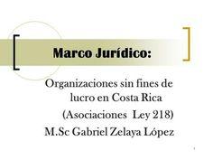 Marco Jurídico: Organizaciones sin fines de lucro en Costa Rica> Costa Rica, Videos, Organizations, Law