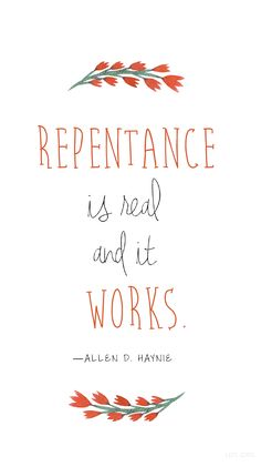 """Repentance is real and it works."" — Allen D. Haynie #LDS"