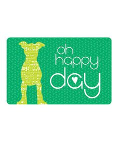 Love this 'Oh Happy Day' Pet Mat on #zulily! #zulilyfinds