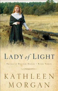 Lady of Light (Brides of Culdee Creek Book #3) by Kathleen Morgan, http://www.amazon.com/dp/B00B5J50RS/ref=cm_sw_r_pi_dp_esr6tb1JFKY28
