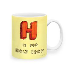 H Is For Holy Crap Mug
