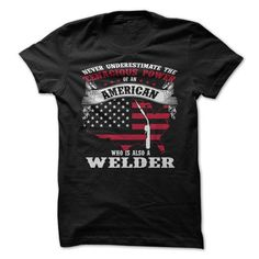 Make this awesome proud Welder: never underestimate welder as a great gift Shirts T-Shirts for Welders