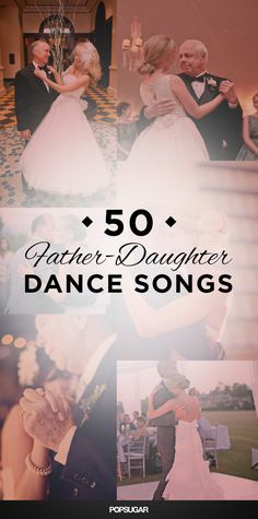 Wedding Music: 50 Father-Daughter Dance Songs [Note to Self: Feels Like Home to Me or When You Need Me]