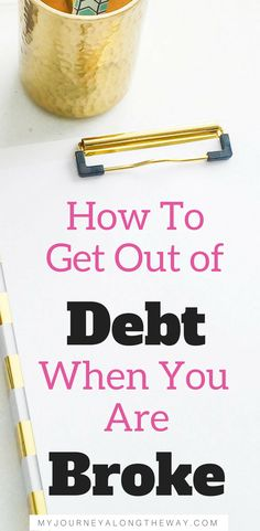 How to get out of debt when you are broke, with a low income, living paycheck to paycheck, no extra income