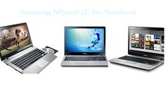 "Samsung NP300E4E-S01-Core i5-3230M-4GB-1TB-14.0"" LED Notebook"