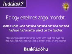 Ez egy értelmes angol mondat: James while John had had had had had had had had had had had a better effect on the teacher. Curiosity, Did You Know, Funny Memes, Teacher, Lol, Facts, English, Humor, Random