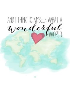 What a Wonderful World - An adorable print of one of my favorite songs!