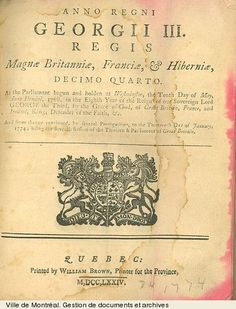 The Quebec Act of 1774 (French: Acte de Québec), formally known as the British North America (Quebec) Act 1774, was an act of the Parliament of Great Britain (citation 14 Geo. III c. 83) setting procedures of governance in the Province of Quebec.