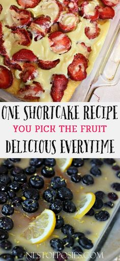 One Shortcake Recipe, you pick the fruit!  Cake mix cake with a delicious homemade topping.