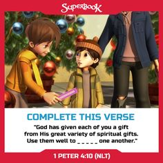 Guess the missing word to complete this verse! Hint: You can find it in 1 Peter 4:10 (NLT).
