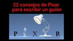 22 Consejos de Pixar para escribir un guión de cine