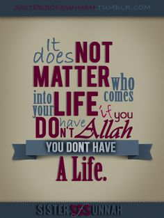 so true, we must always remember this, without Allaah u r living corpse