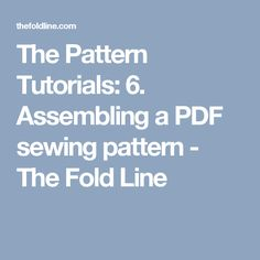 The Pattern Tutorials: 6. Assembling a PDF sewing pattern - The Fold Line