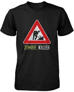 fe2c8bb2f Zombie Killer Warning Sign Men's Shirt Funny Horror Halloween Black T-shirt