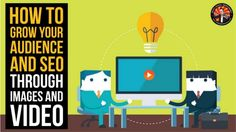 How to Grow Your Audience & SEO Through Images and Video - Semrush We…