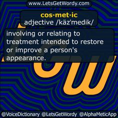 cos·met·ic adjective /käzˈmedik/  involving or relating to #treatment intended to #restore or #improve a person's #appearance  #LetsGetWordy #DailyGFXDef #cosmetic