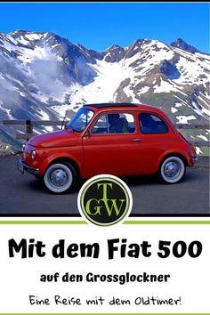 Mit dem Fiat 500 auf den Grossglockner - eine Oldtimer-Bergfahrt! - Topfgartenwelt - Gartenblog | Foodblog | Familienblog
