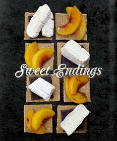 Sweet Endings with Peach, Brie and Dark Chocolate S'Mores.