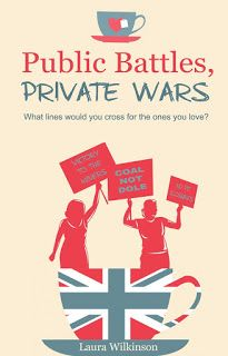 Terry Tyler Book Reviews: PUBLIC BATTLES, PRIVATE WARS by Laura Wilkinson
