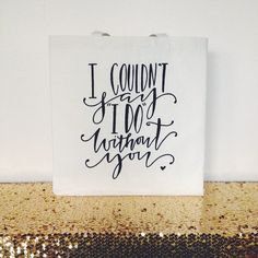 I couldn't say I DO without you Bridal Party or Family Gift Bag