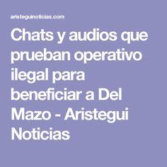 Chats y audios que prueban operativo ilegal para beneficiar a Del Mazo - Aristegui Noticias