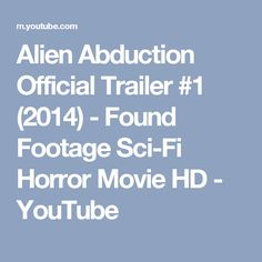 Alien Abduction Official Trailer #1 (2014) - Found Footage Sci-Fi Horror Movie HD - YouTube