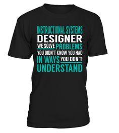 Instructional Systems Designer  #tshirts #tshirtdesign #tshirtteespring #tshirtprinting #tshirtfashion