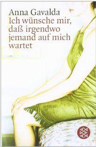 Ich wünsche mir, daß irgendwo jemand auf mich wartet: Erzählungen: Amazon.de: Anna Gavalda: Bücher