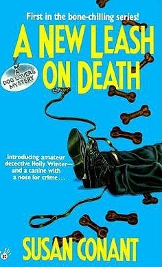 A New Leash on Death (A Dog Lover's Mystery, #1) ~ Holly Winter's life is going to the dogs, but that's just fine with her. She's a feisty, 30-something dog-lover, and her expertise in the breeding, training, and caring for canines is just one of her inbred talents. She's also a grand champion at tracking down criminals of the two-legged kind.