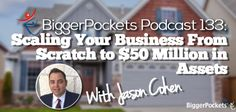 BP Podcast 133: Scaling Your Business From Scratch to $50 Million in Assets with Jason Cohen