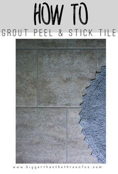 """This """"how-to"""" tutorial will show you how to grout peel and stick tile. it's so easy!"""