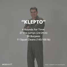 """Klepto"" WOD - 4 Rounds For Time: 27 Box Jumps (24/20 in); 20 Burpees; 11 Squat Cleans (145/100 lb)"