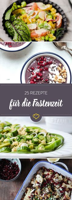 40 Tage ohne Zucker oder tierische Lebensmittel? Mit diesen 25 Salaten, Suppen und warmen Hauptspeisen machst du deine Fastenzeit zum Genuss.