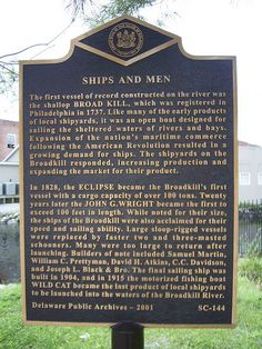 """Ships and Men"" Historic Marker. The Delaware Public Archives operates a historical markers program as part of its mandate. Markers are placed at historically significant locations and sites across the state.  To view all the Historic Marker photographs please visit http://archives.delaware.gov/markers/markers-search.shtml"
