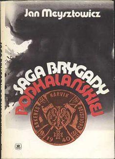 Saga Brygady Podhalańskiej, Jan Meysztowicz, MON, 1987, http://www.antykwariat.nepo.pl/saga-brygady-podhalanskiej-jan-meysztowicz-p-467.html