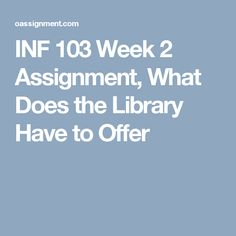 inf computer literacy assignment discussion final paper  write a one to two page essay that describes the benefits of using the ashford university library your paper should