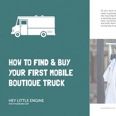 Get the Resources You Need to Start or Grow a Mobile Boutique Business -- A whole website dedicated to info on mobile fashion trucks