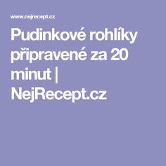 Pudinkové rohlíky připravené za 20 minut | NejRecept.cz
