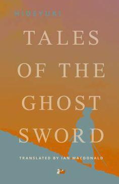 Tales of the Ghost Sword by Hideyuki Kikuchi New Books, Sword, Calm, Swords