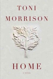 """Toni Morrison's new book """"Home""""--what I'll be reading next!"""