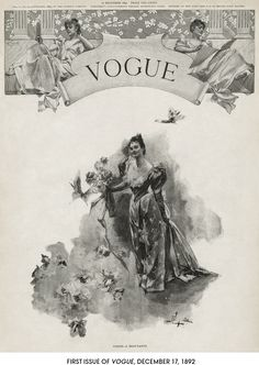 Fashion magazines chronicled the social movements that led to equal rights for women. Here's the cover of the first issue of Vogue from 1892.