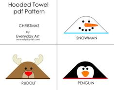 Hooded Towel Pattern Penguin Snowman Rudolf by oureverydayart Mermaid Quilt, Christmas Towels, Christmas Eve, Spring Animals, Baby Towel, Baby Sewing Projects, Baby Crafts, Baby Quilts, Baby Design