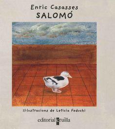 "Enric Casasses / Leticia Feduchi. ""Salomó"". Editorial Cruïlla. (3 a 6 anys). Està a la biblio. Painting, Art, Lyrics, Art Background, Painting Art, Kunst, Paintings, Performing Arts, Painted Canvas"