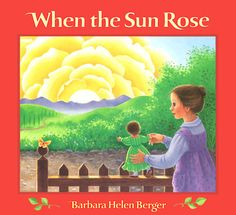 When the Sun Rose  Publisher: Philomel Books, 1986  Editor: Ann Beneduce  Art Director: Nanette Stevenson