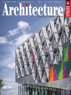 ARCHITECTURE UPDATE September 2015 Issue- Building Personified via a dynamic facade language.   #ArchitectureUpdate #Facade #Building
