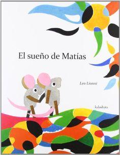 El sueño de Matias. Leo Leonni. Editorial Kalandraka, 2013